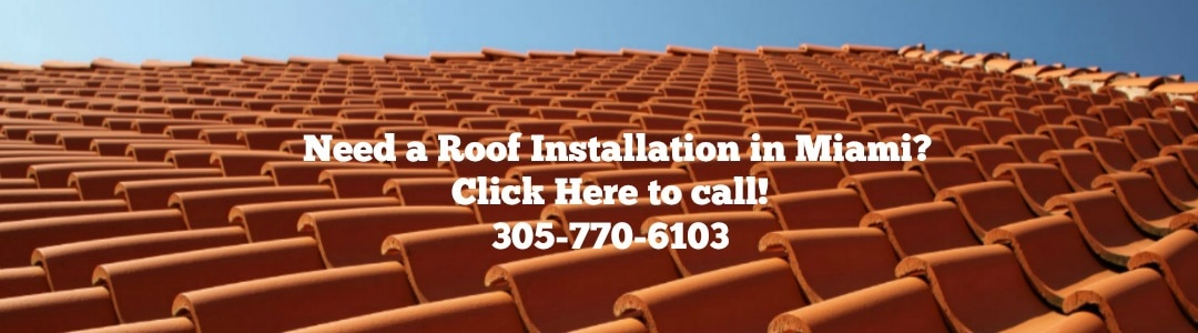 Need a Roof Installation Miami FL Call us 305-770-6103